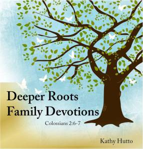 deeper roots family devotions blog heading